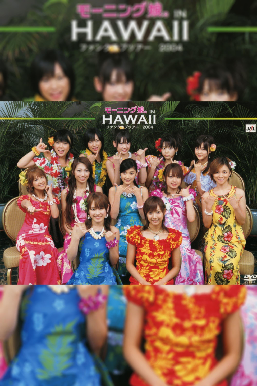 Hawaii FC Tour 2004 ~Morning Musume.~