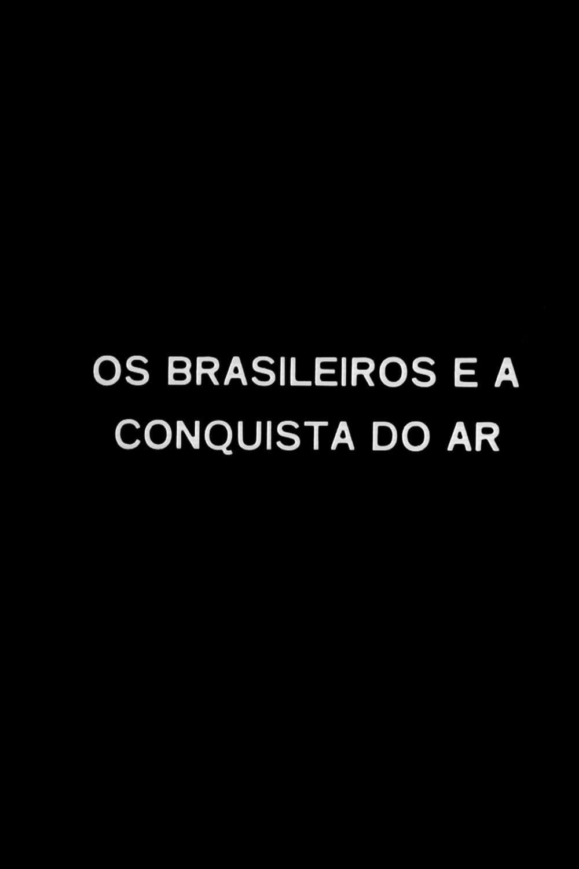 Os Brasileiros e a Conquista do Ar