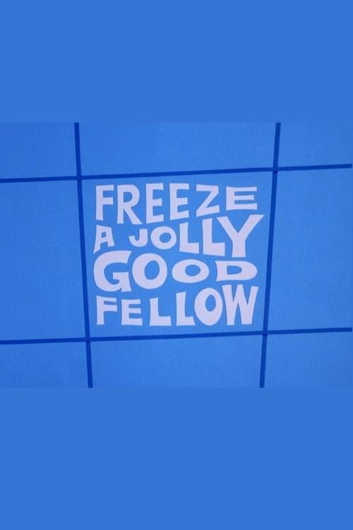 Freeze a Jolly Good Fellow