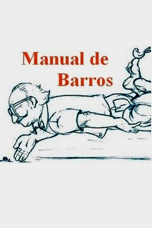 Manual de Barros - Retrato do poeta quando coisa