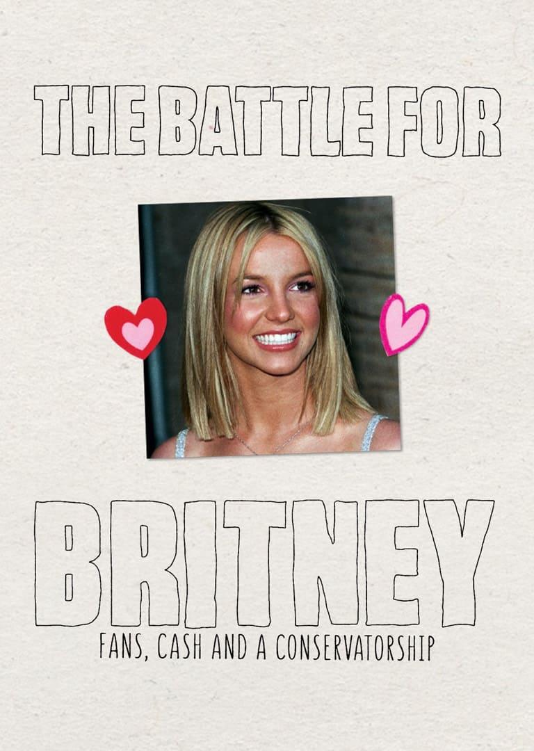 The Battle for Britney: Fans, Cash and a Conservatorship