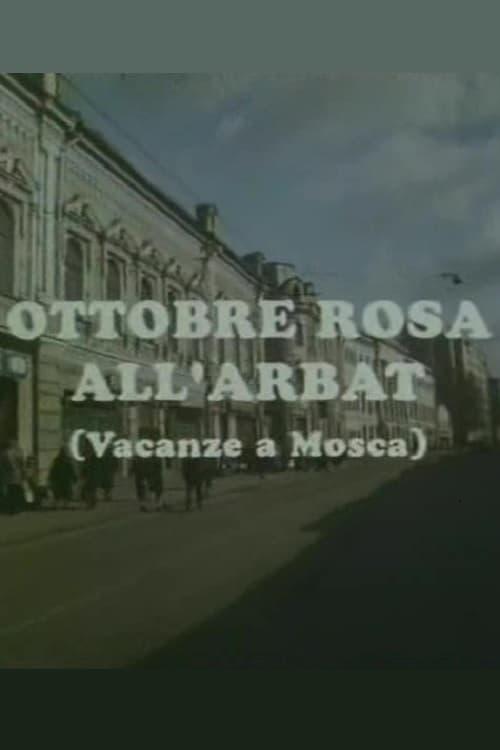 Ottobre rosa all'Arbat (Vacanze a Mosca)