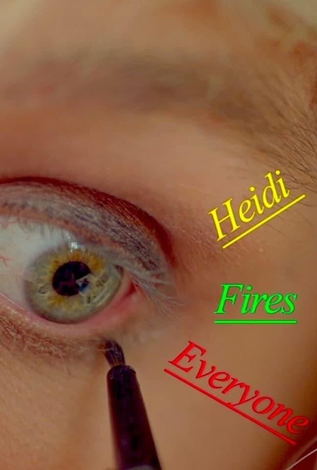 Heidi Fires Everyone
