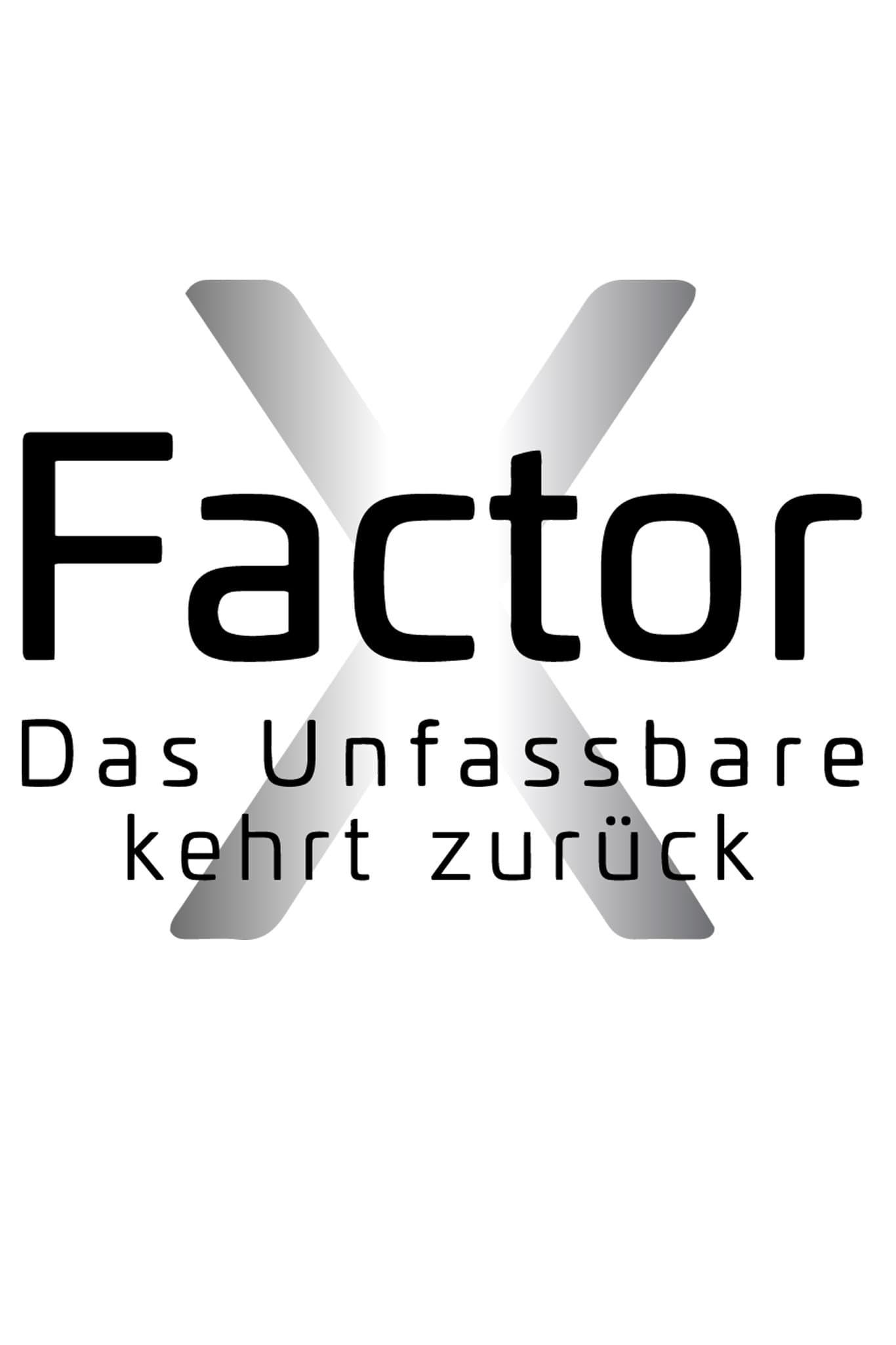 X-Faktor Das Unfassbare kehrt zurück