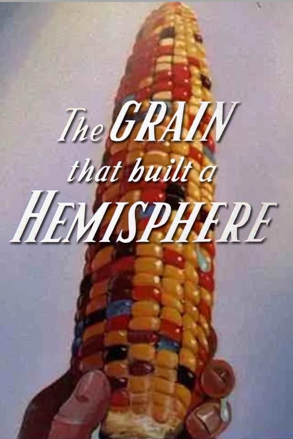 The Grain That Built a Hemisphere