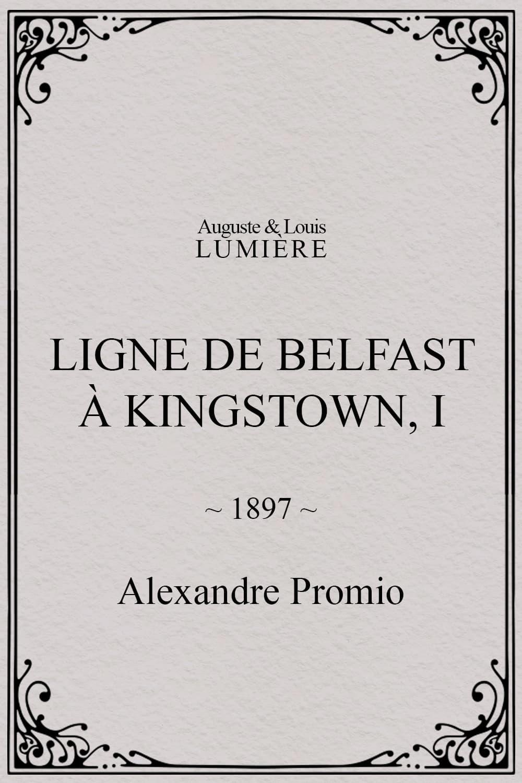 Ligne de Belfast à Kingstown, I