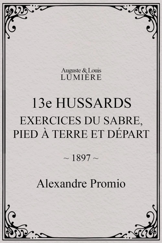 13e hussards : exercices du sabre, pied à terre et départ