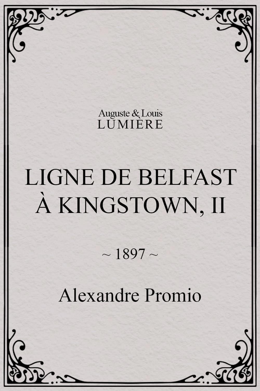 Ligne de Belfast à Kingstown, II