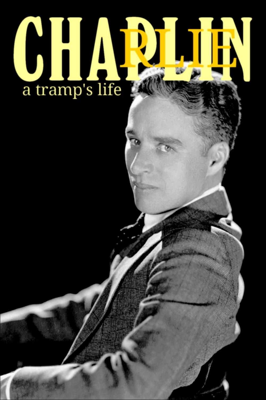 Charlie Chaplin: una vida de vagabundo