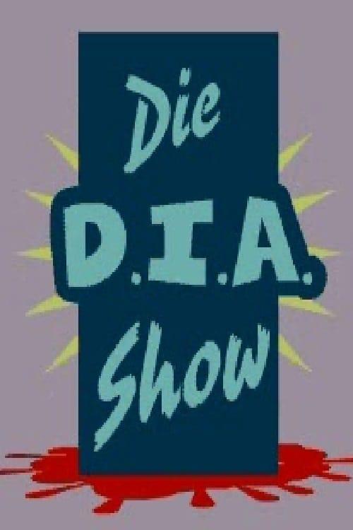 Die D.I.A. Show