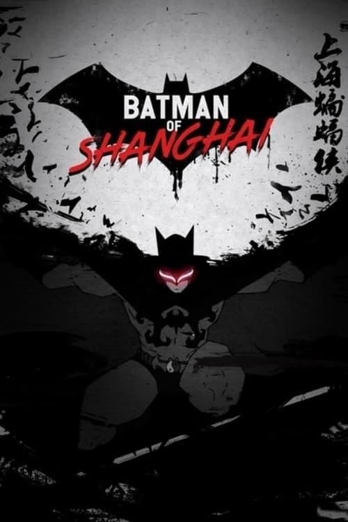 The Bat Man of Shanghai