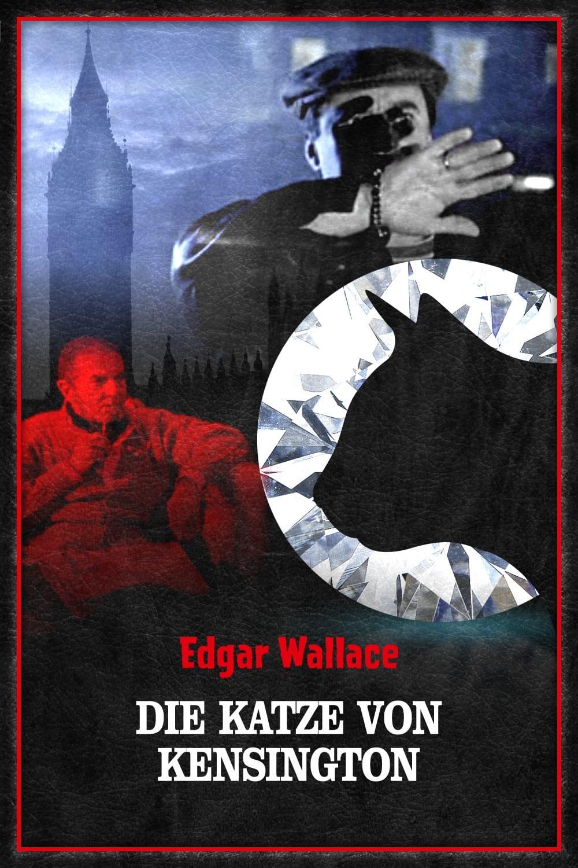 Edgar Wallace - Die Katze von Kensington