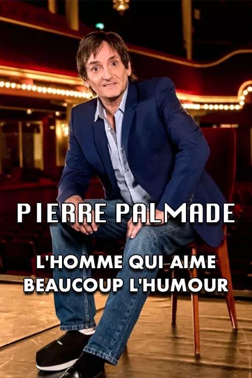 Pierre Palmade : l'homme qui aime beaucoup l'humour