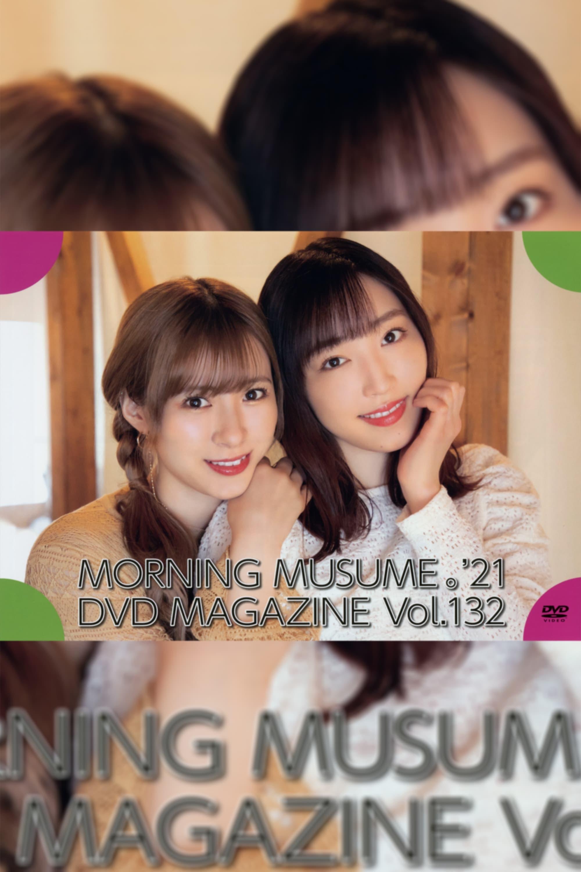 Morning Musume.'21 DVD Magazine Vol.132