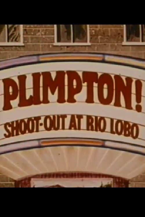 Plimpton! Shoot-Out at Rio Lobo