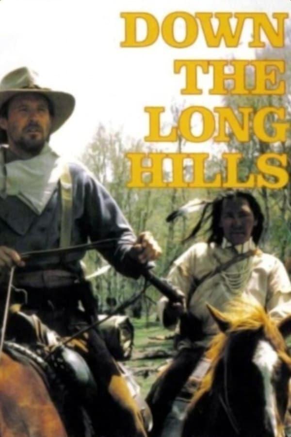 Louis L'Amour's Down the Long Hills