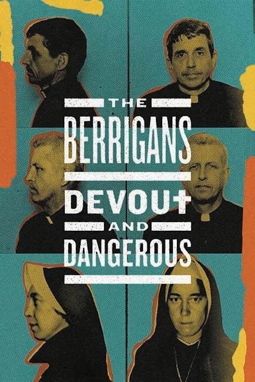 The Berrigans: Devout and Dangerous