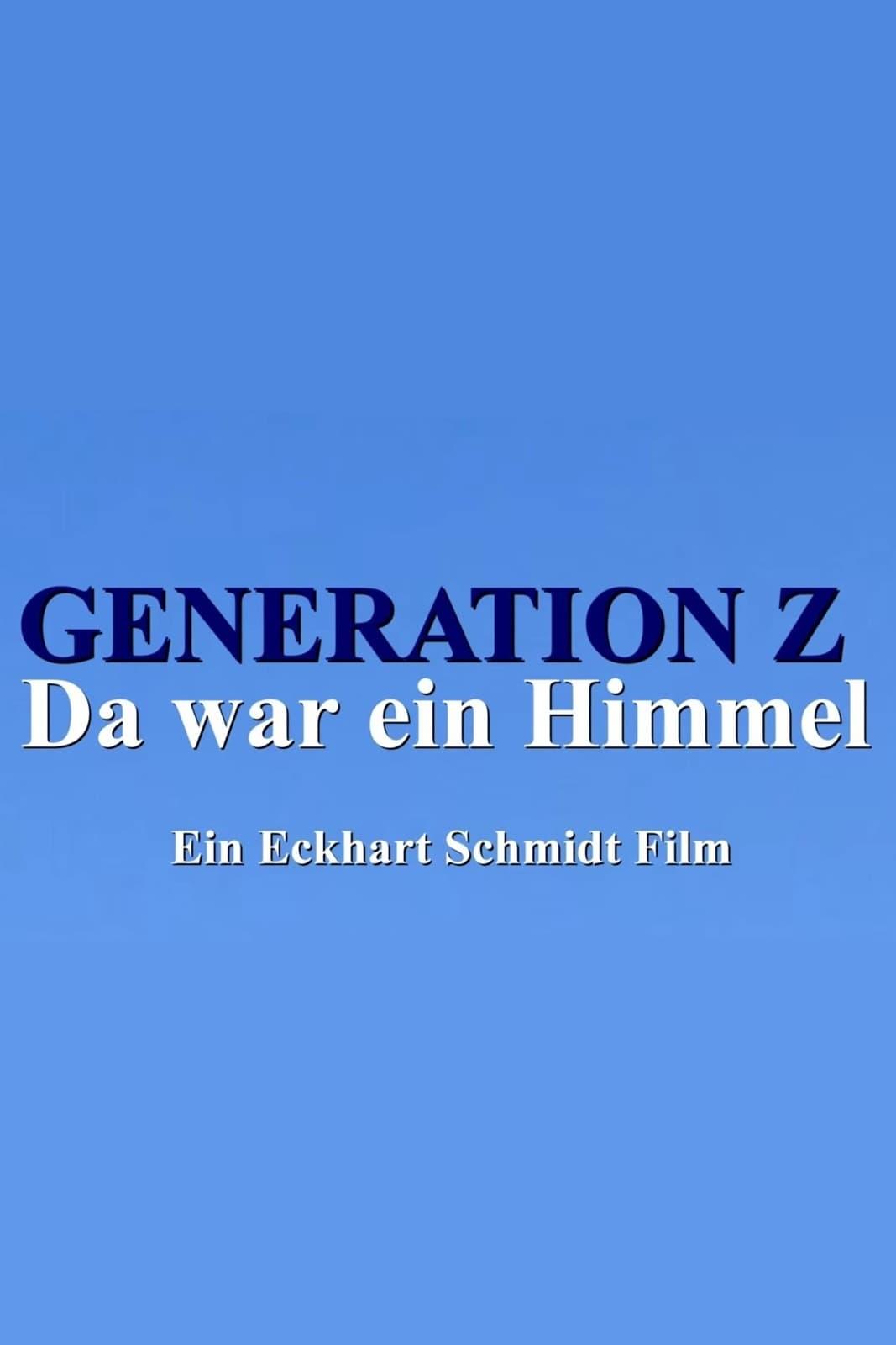 Generation Z - Da war ein Himmel