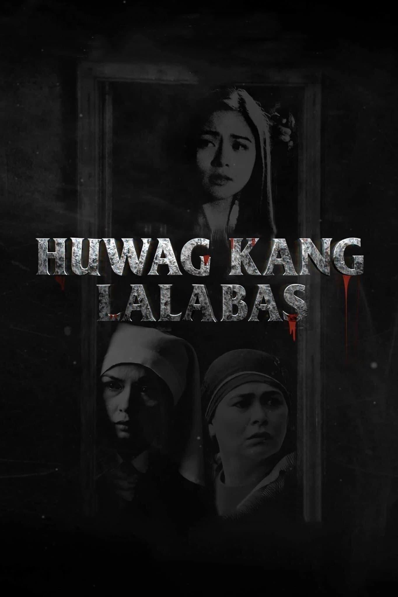 Huwag Kang Lalabas