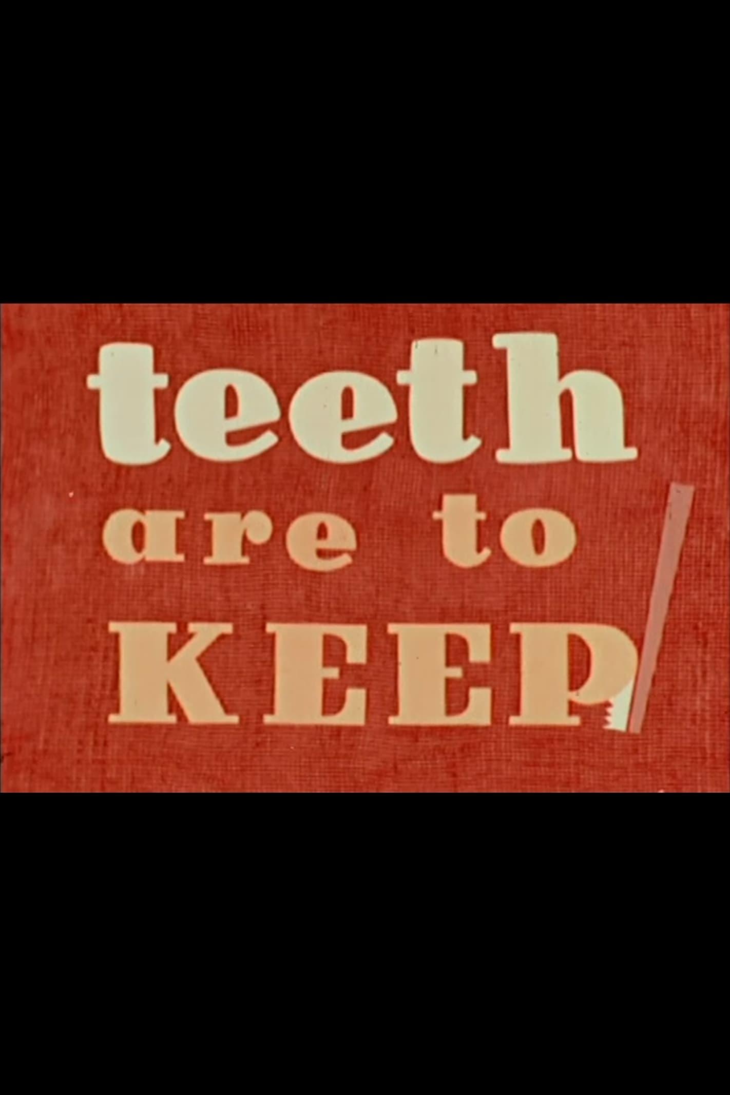 Teeth Are to Keep