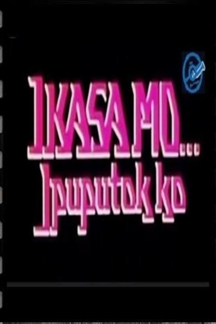 Ikasa Mo, Ipuputok Ko