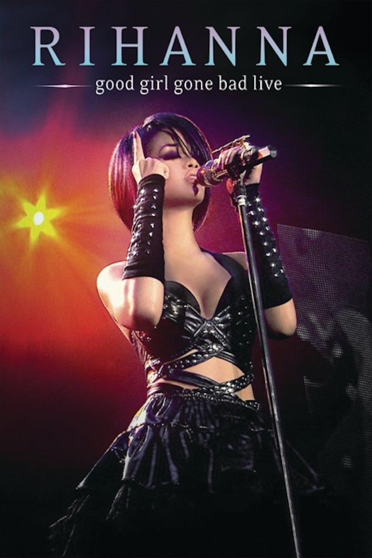 Rihanna: Good Girl Gone Bad (Live)