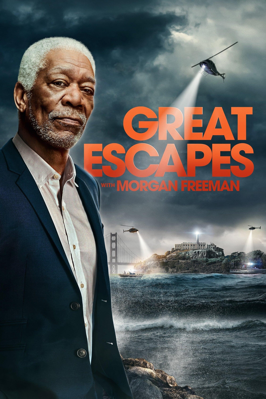 Great Escapes with Morgan Freeman