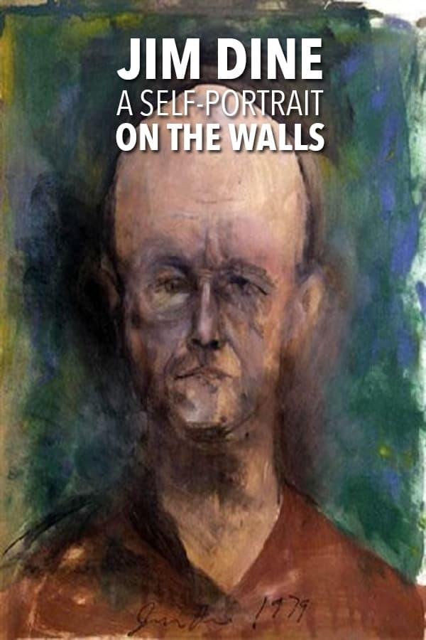 Jim Dine: A Self-Portrait on the Walls