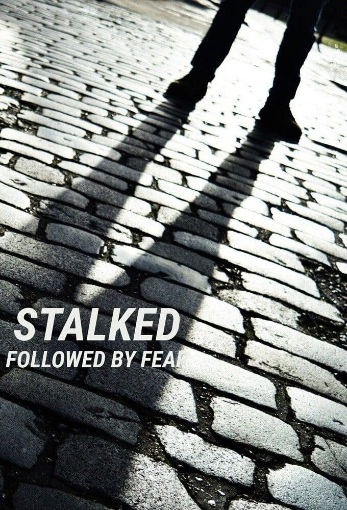 Stalked: Followed By Fear