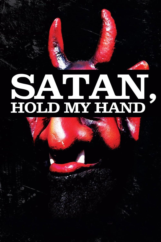 Satan, Hold My Hand