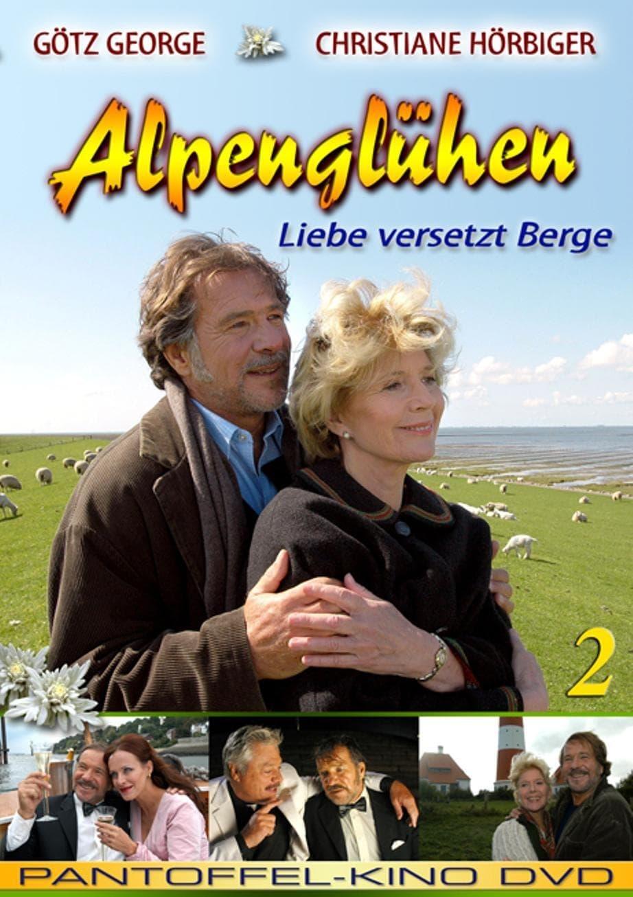 Alpenglühen zwei - Liebe versetzt Berge