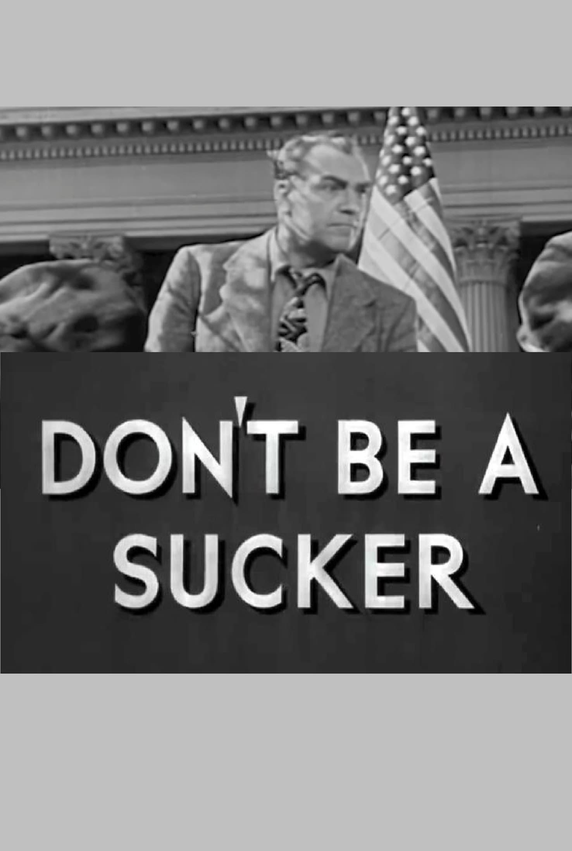 Don't Be a Sucker!
