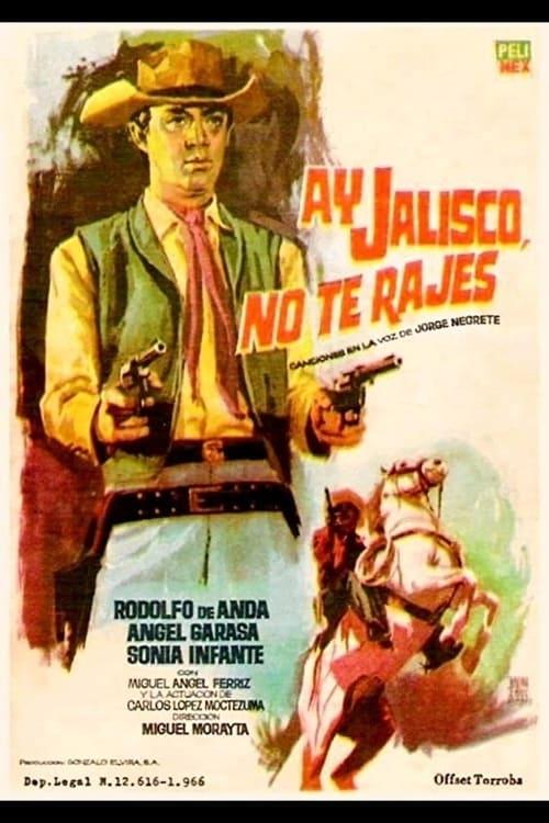 ¡Ay, Jalisco no te rajes!