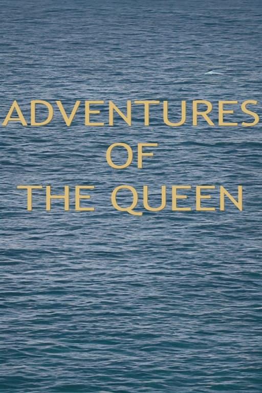 Adventures of the Queen