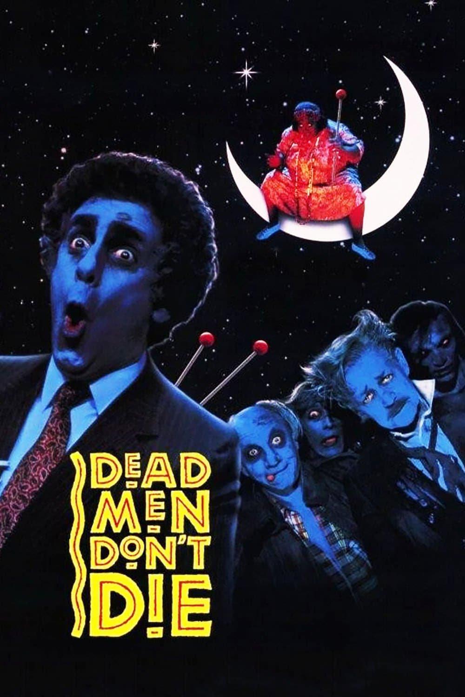 Dead Men Don't Die