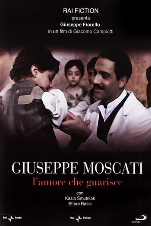 Die Liebe, die heilt - Professor Moscati – Arzt und Engel der Armen