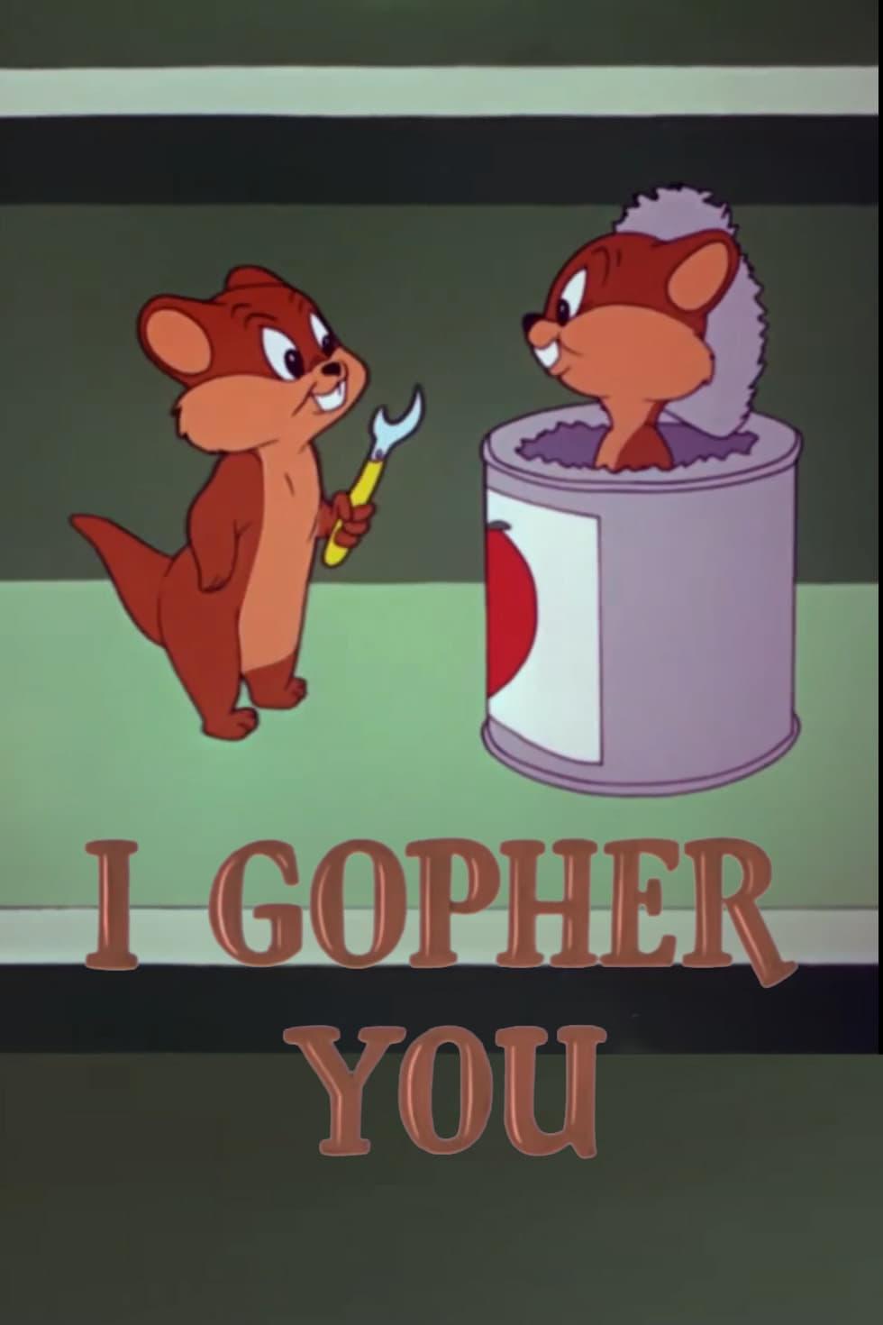 I Gopher You