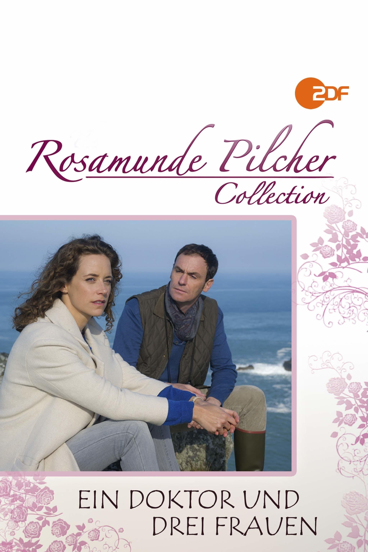 Rosamunde Pilcher: Ein Doktor und drei Frauen