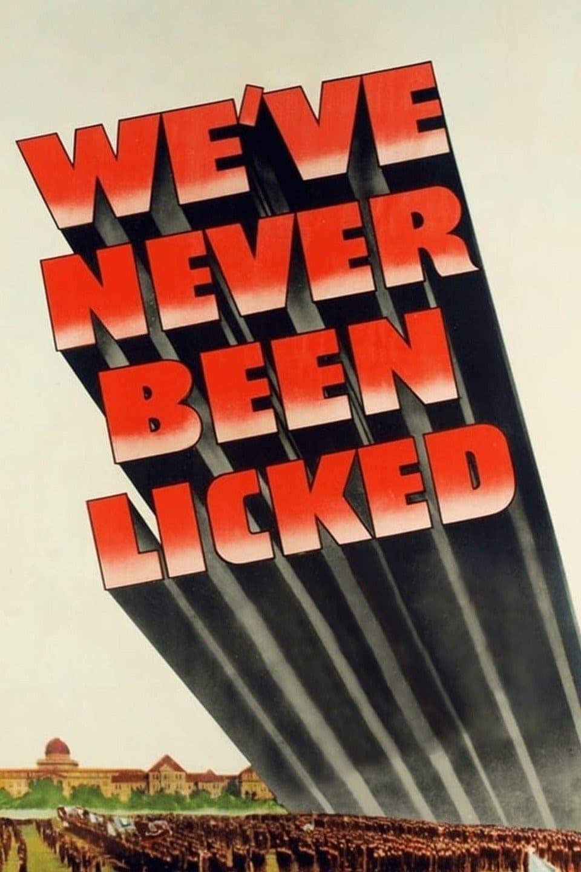 We've Never Been Licked