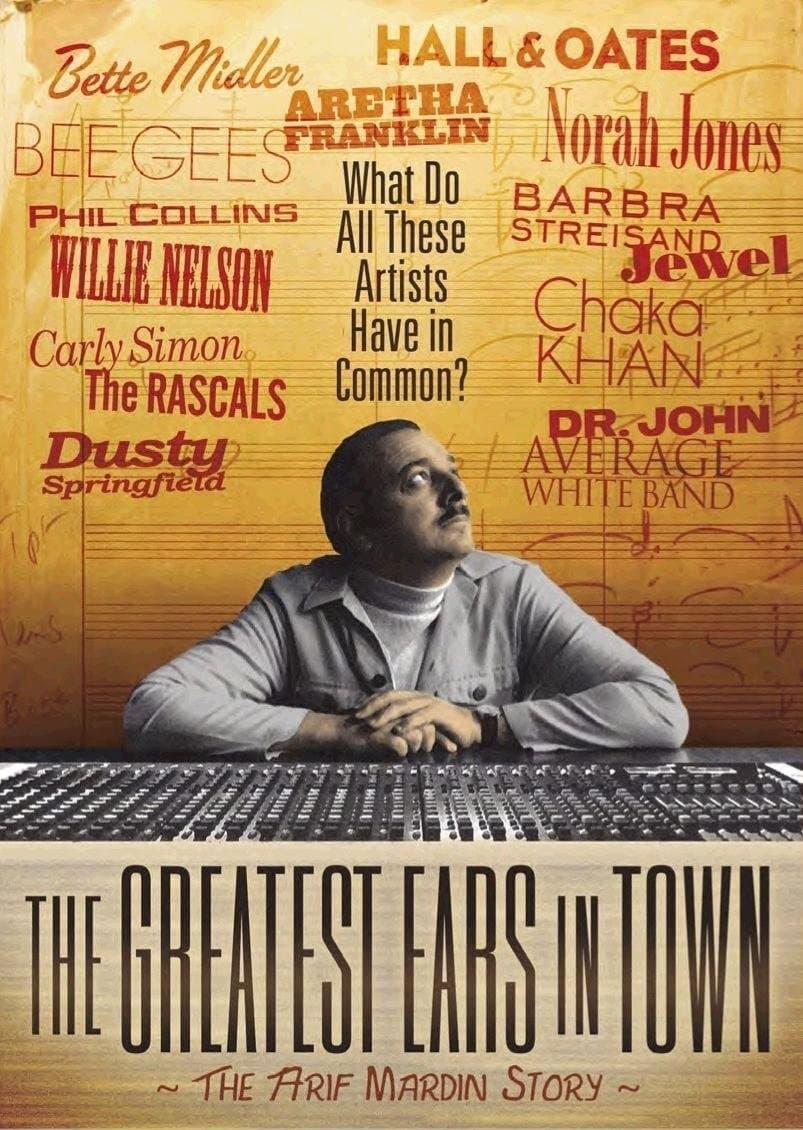 The Greatest Ears in Town: The Arif Mardin Story