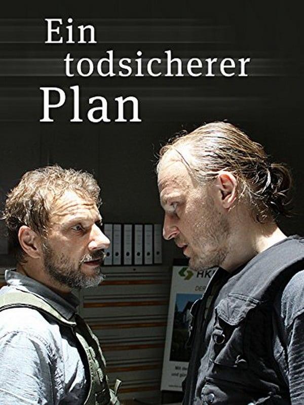Ein todsicherer Plan